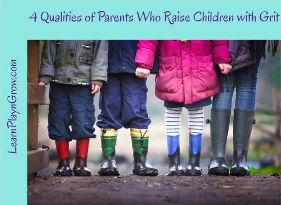 4 Qualities of Parents Who Raise Children with Grit